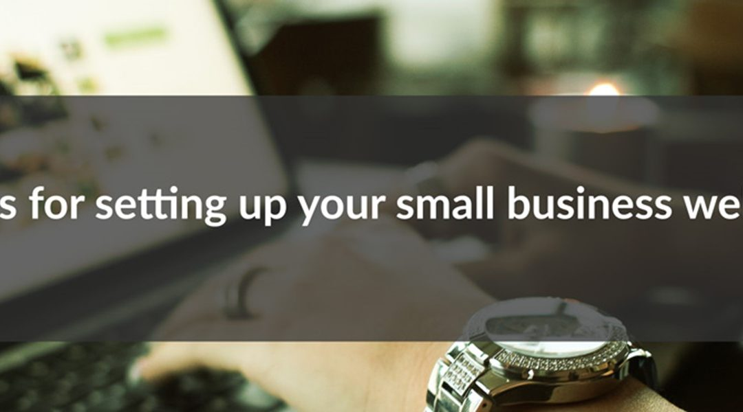 4 Tips for setting up your small business website